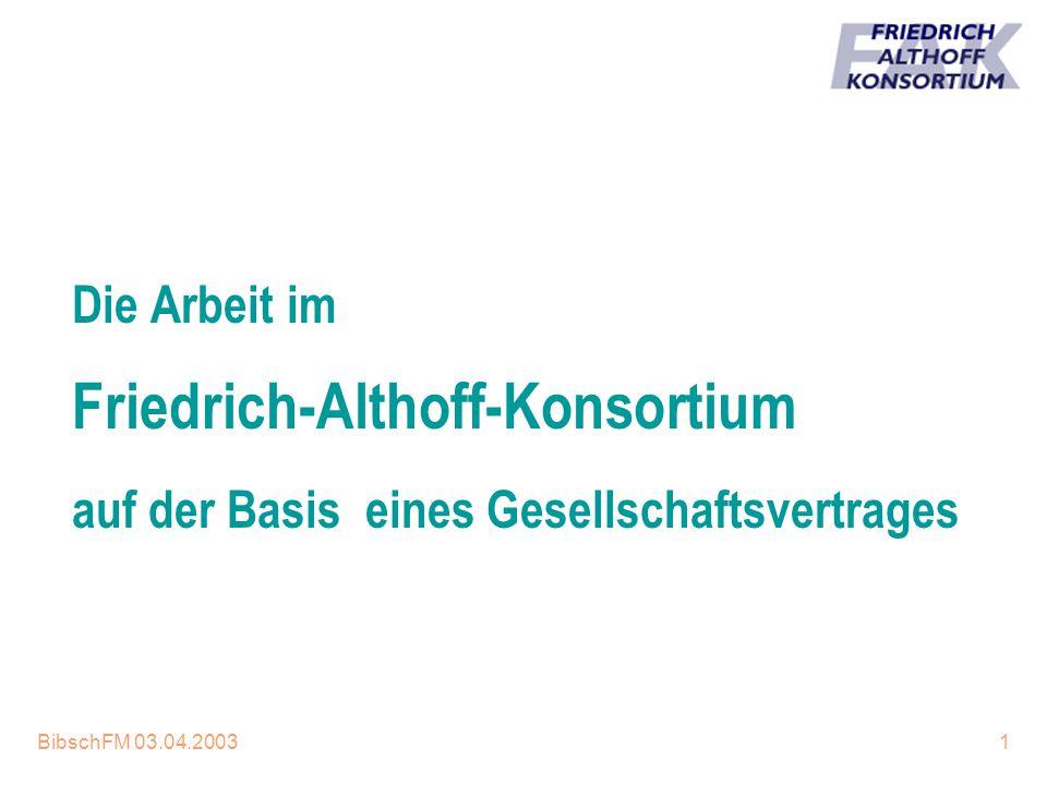16.04.2017 Die Arbeit im Friedrich-Althoff-Konsortium auf der Basis eines Gesellschaftsvertrages.