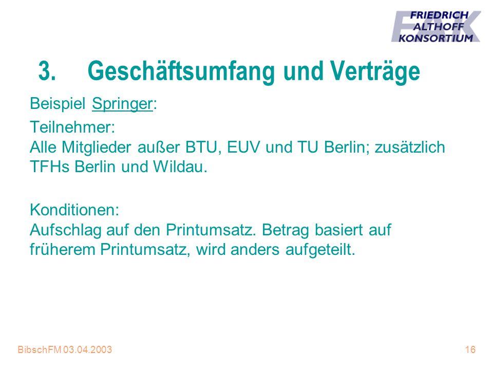 3. Geschäftsumfang und Verträge