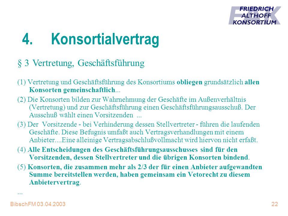 4. Konsortialvertrag § 3 Vertretung, Geschäftsführung