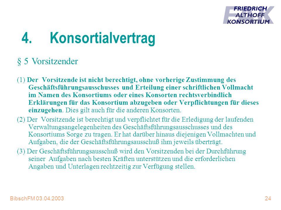 4. Konsortialvertrag § 5 Vorsitzender
