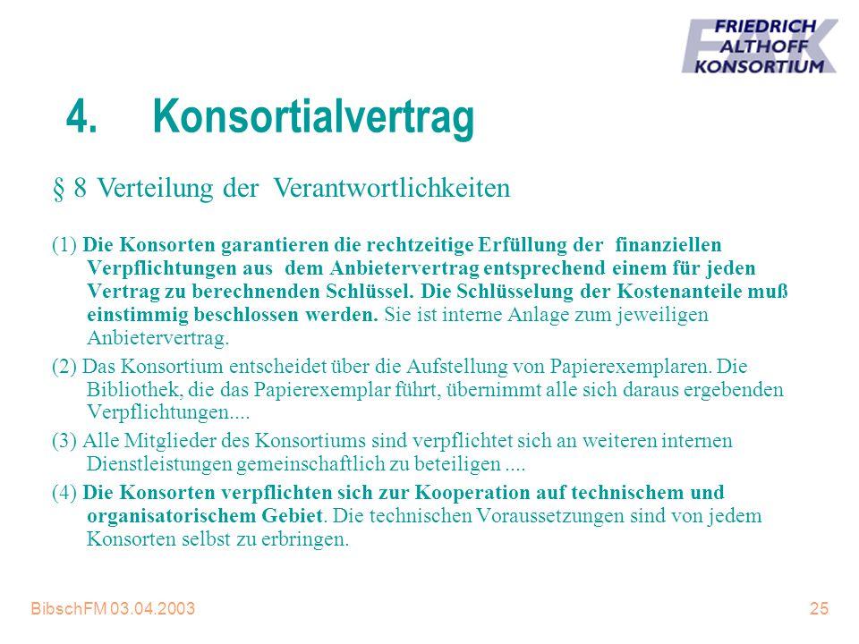 4. Konsortialvertrag § 8 Verteilung der Verantwortlichkeiten