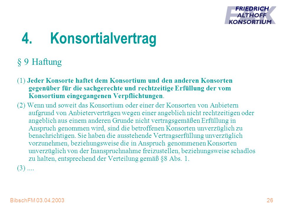 4. Konsortialvertrag § 9 Haftung