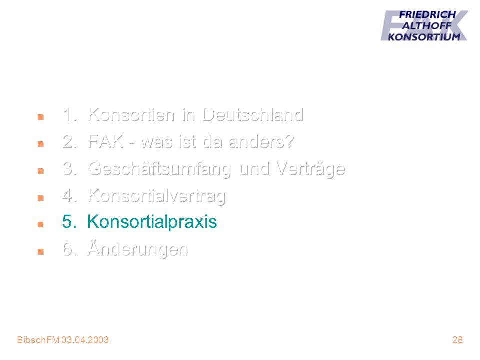 1. Konsortien in Deutschland 2. FAK - was ist da anders