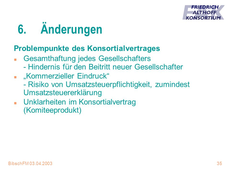 6. Änderungen Problempunkte des Konsortialvertrages