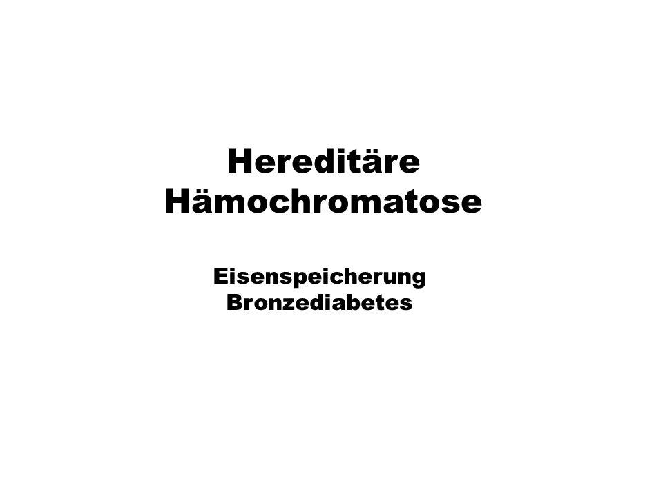 Hereditäre Hämochromatose Eisenspeicherung Bronzediabetes xx