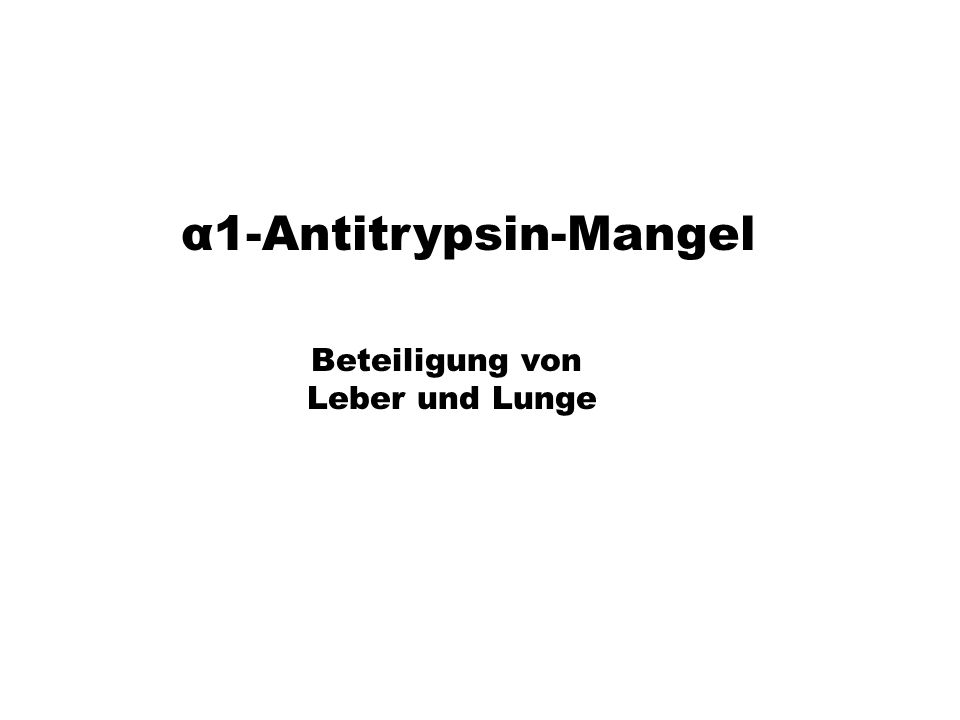 α1-Antitrypsin-Mangel