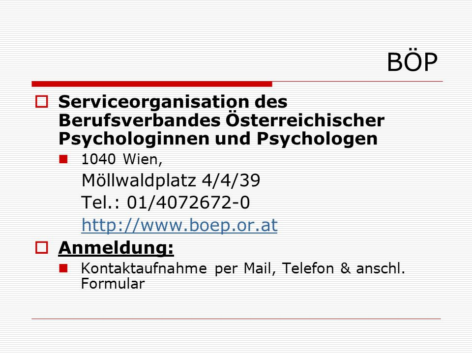 BÖP Serviceorganisation des Berufsverbandes Österreichischer Psychologinnen und Psychologen. 1040 Wien,