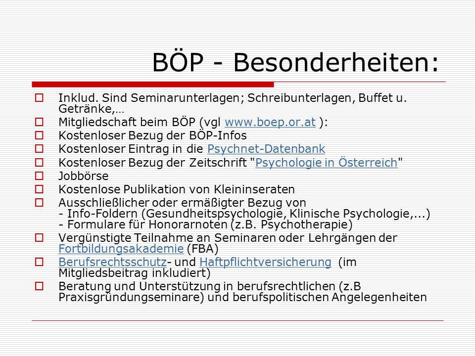 BÖP - Besonderheiten: Inklud. Sind Seminarunterlagen; Schreibunterlagen, Buffet u. Getränke,… Mitgliedschaft beim BÖP (vgl www.boep.or.at ):