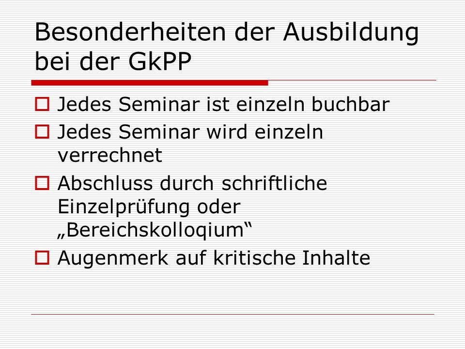 Besonderheiten der Ausbildung bei der GkPP