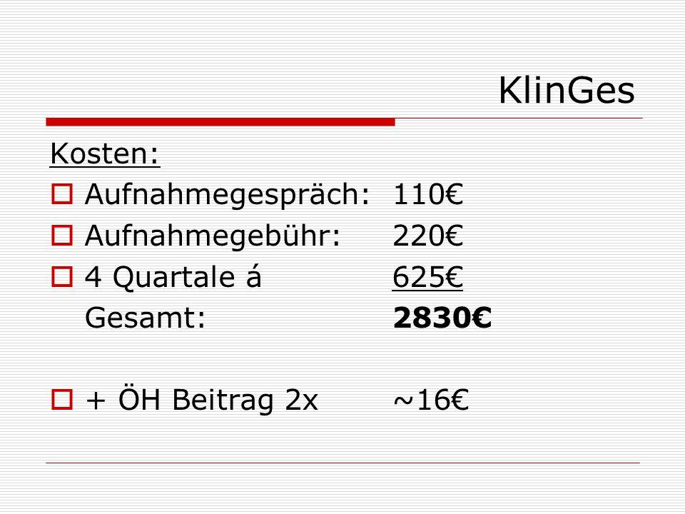 KlinGes Kosten: Aufnahmegespräch: 110€ Aufnahmegebühr: 220€