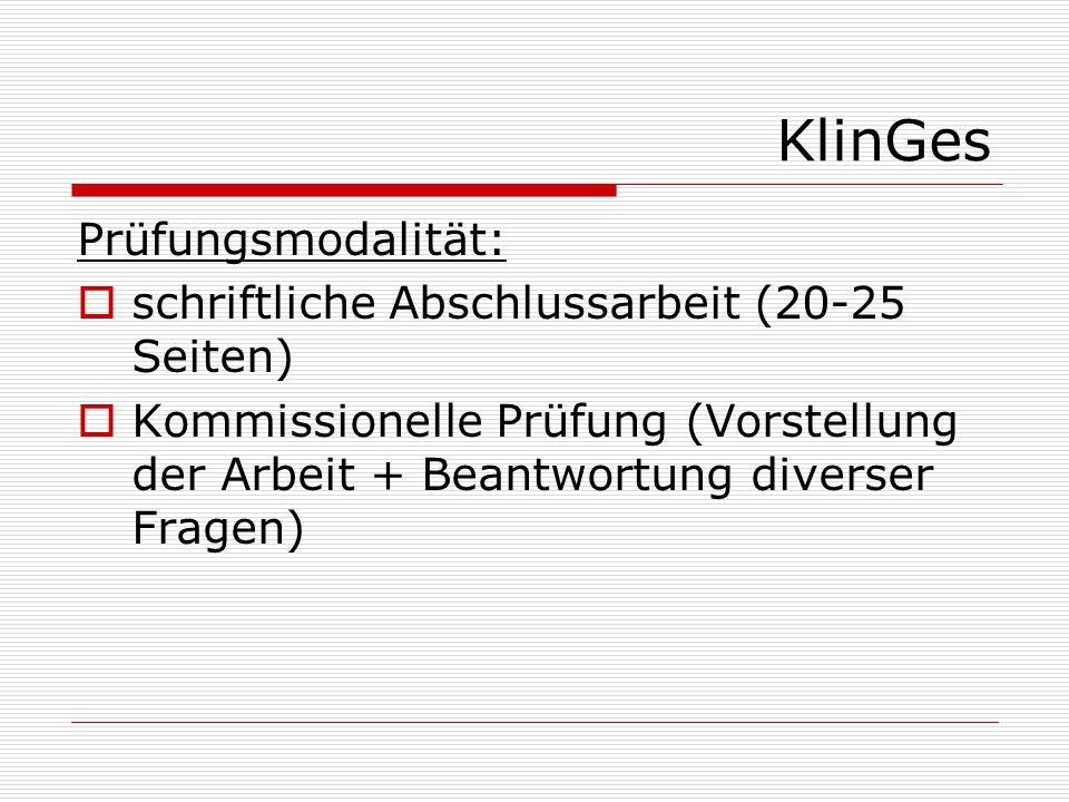 KlinGes Prüfungsmodalität: schriftliche Abschlussarbeit (20-25 Seiten)