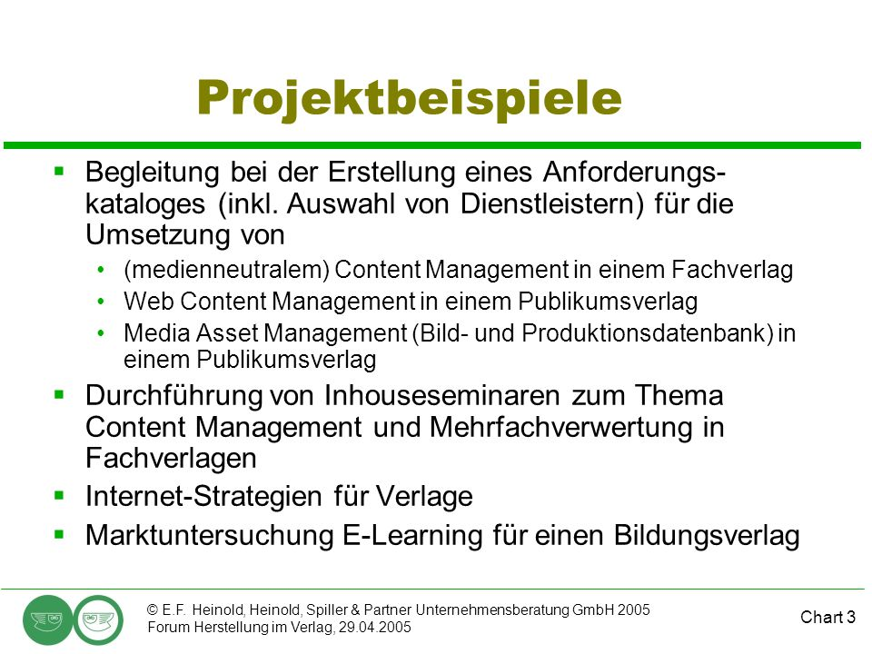 Projektbeispiele Begleitung bei der Erstellung eines Anforderungs-kataloges (inkl. Auswahl von Dienstleistern) für die Umsetzung von.