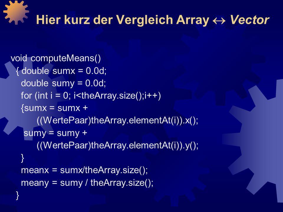 Hier kurz der Vergleich Array  Vector