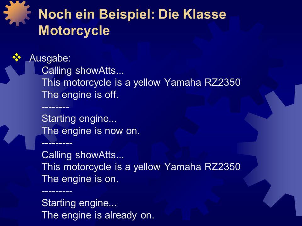 Noch ein Beispiel: Die Klasse Motorcycle