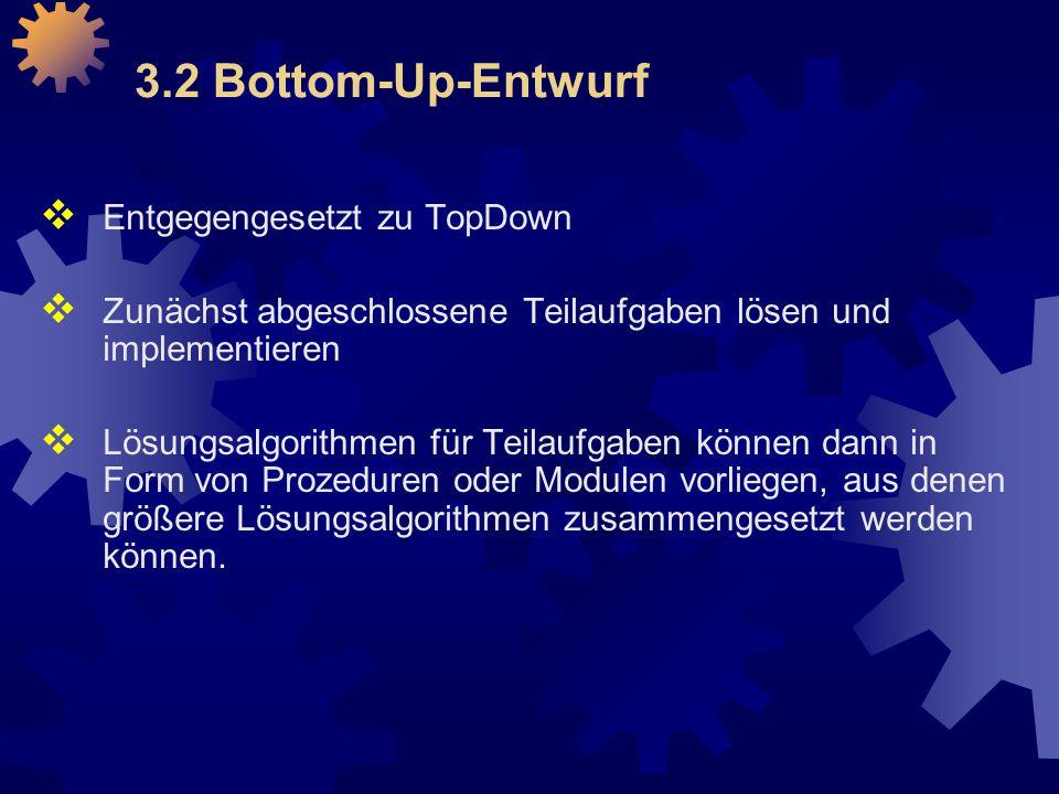 3.2 Bottom-Up-Entwurf Entgegengesetzt zu TopDown