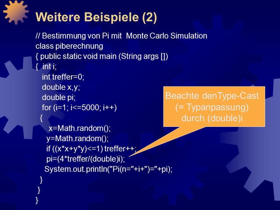 Beachte denType-Cast (= Typanpassung) durch (double)i