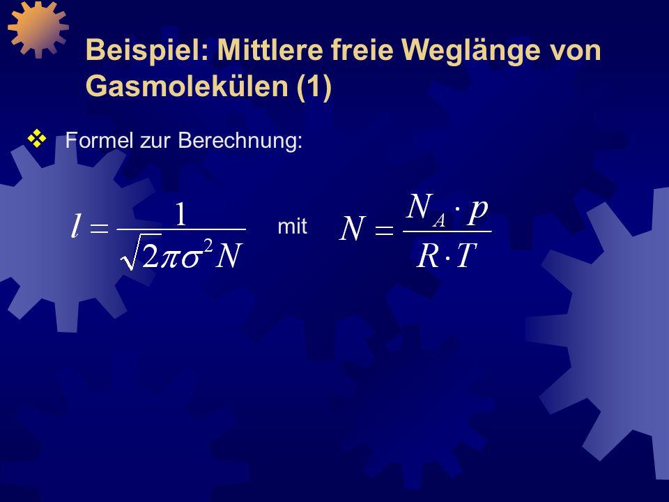 Beispiel: Mittlere freie Weglänge von Gasmolekülen (1)