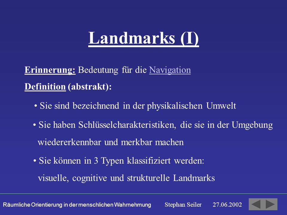 Landmarks (I) Erinnerung: Bedeutung für die Navigation