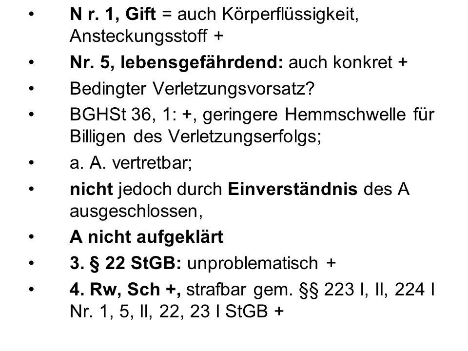N r. 1, Gift = auch Körperflüssigkeit, Ansteckungsstoff +
