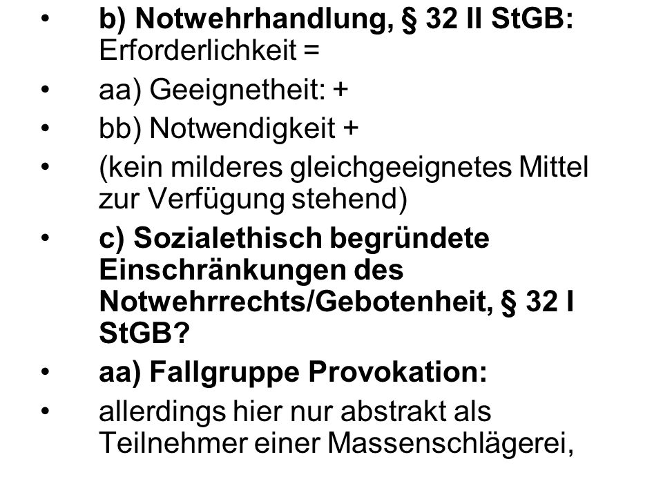 b) Notwehrhandlung, § 32 II StGB: Erforderlichkeit =