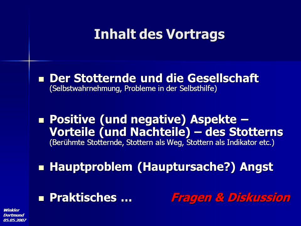 Inhalt des Vortrags Der Stotternde und die Gesellschaft (Selbstwahrnehmung, Probleme in der Selbsthilfe)