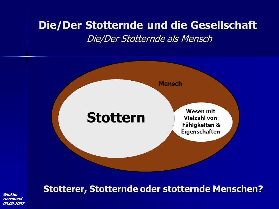Die/Der Stotternde und die Gesellschaft Die/Der Stotternde als Mensch