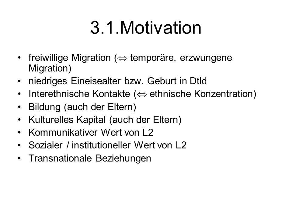 3.1.Motivation freiwillige Migration ( temporäre, erzwungene Migration) niedriges Eineisealter bzw. Geburt in Dtld.
