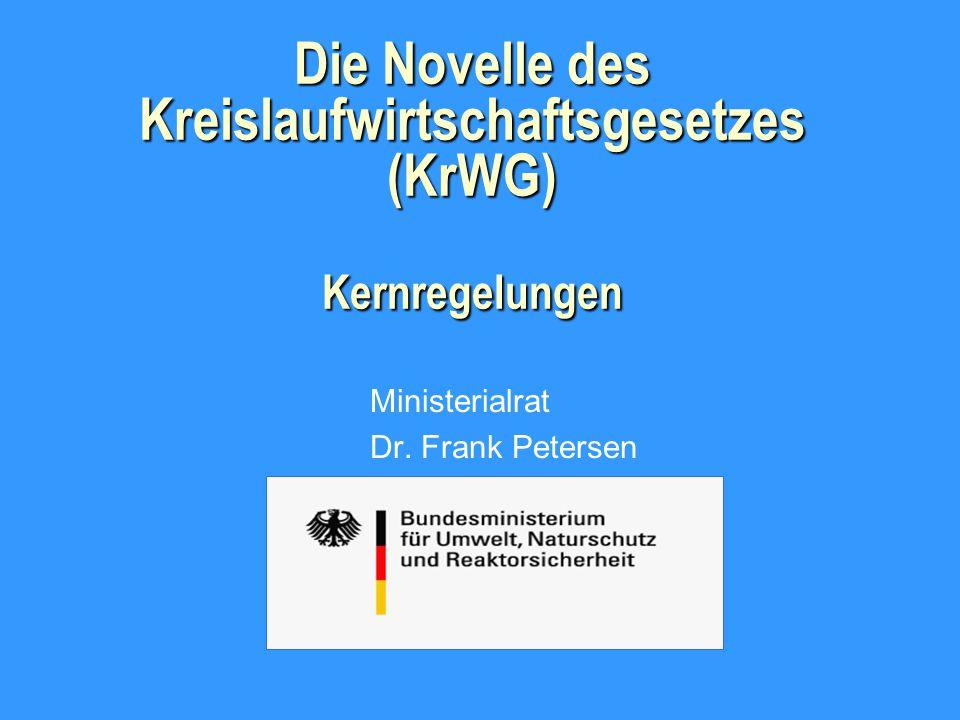 Die Novelle des Kreislaufwirtschaftsgesetzes (KrWG) Kernregelungen