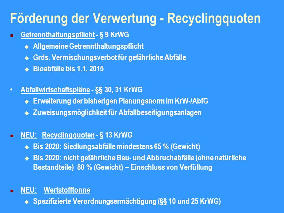 Förderung der Verwertung - Recyclingquoten