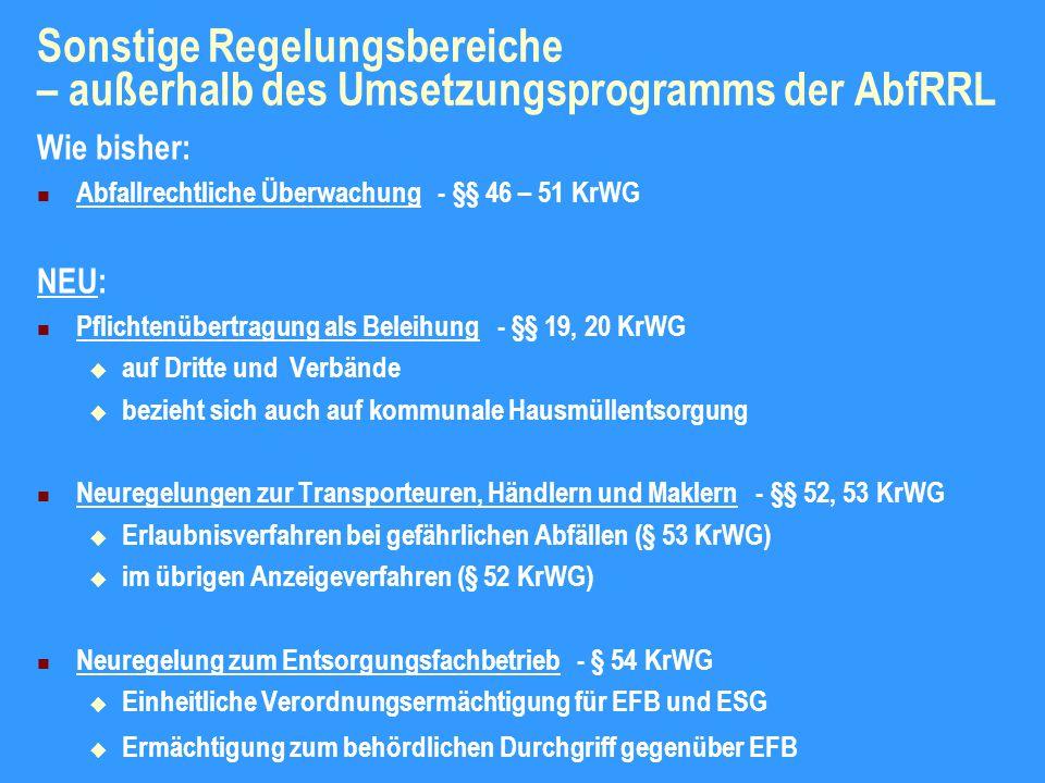 Sonstige Regelungsbereiche – außerhalb des Umsetzungsprogramms der AbfRRL