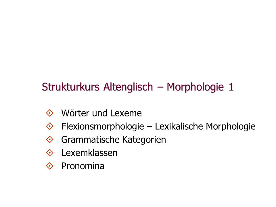 Strukturkurs Altenglisch – Morphologie 1