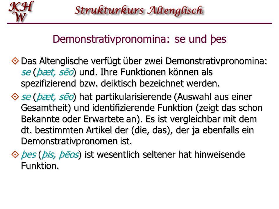 Demonstrativpronomina: se und þes