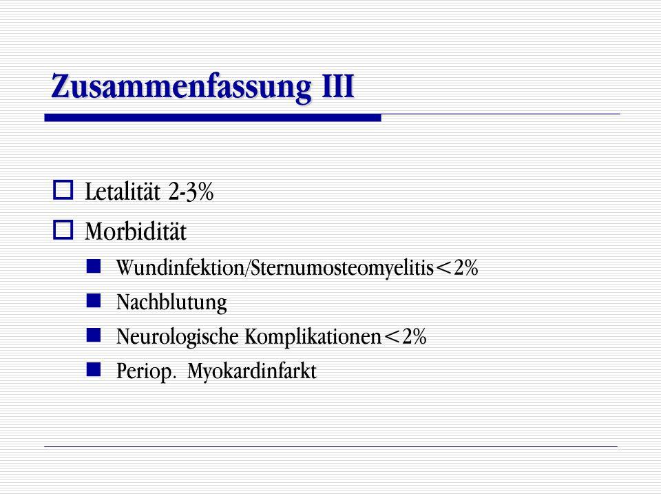 Zusammenfassung III Letalität 2-3% Morbidität