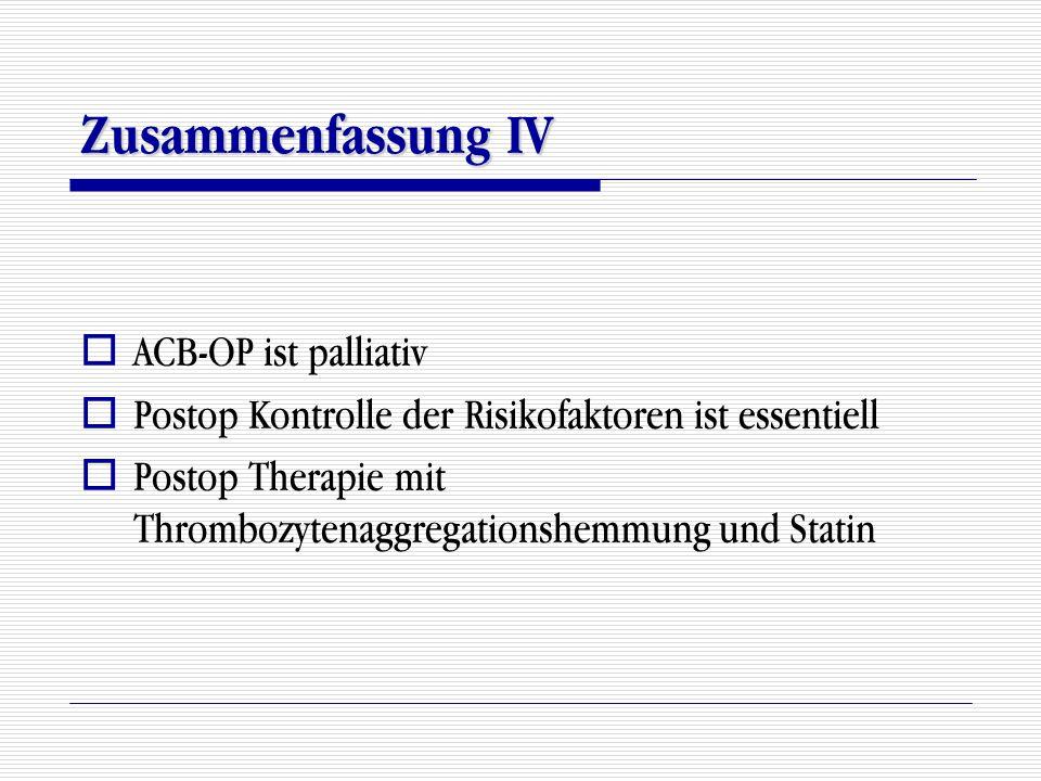 Zusammenfassung IV ACB-OP ist palliativ