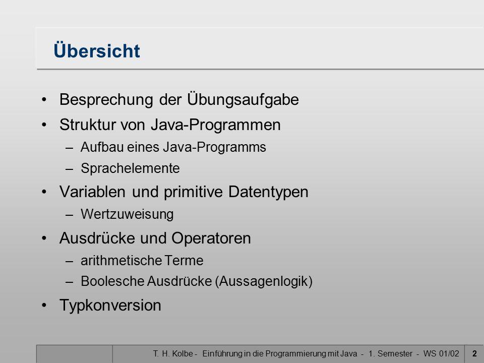 Übersicht Besprechung der Übungsaufgabe Struktur von Java-Programmen