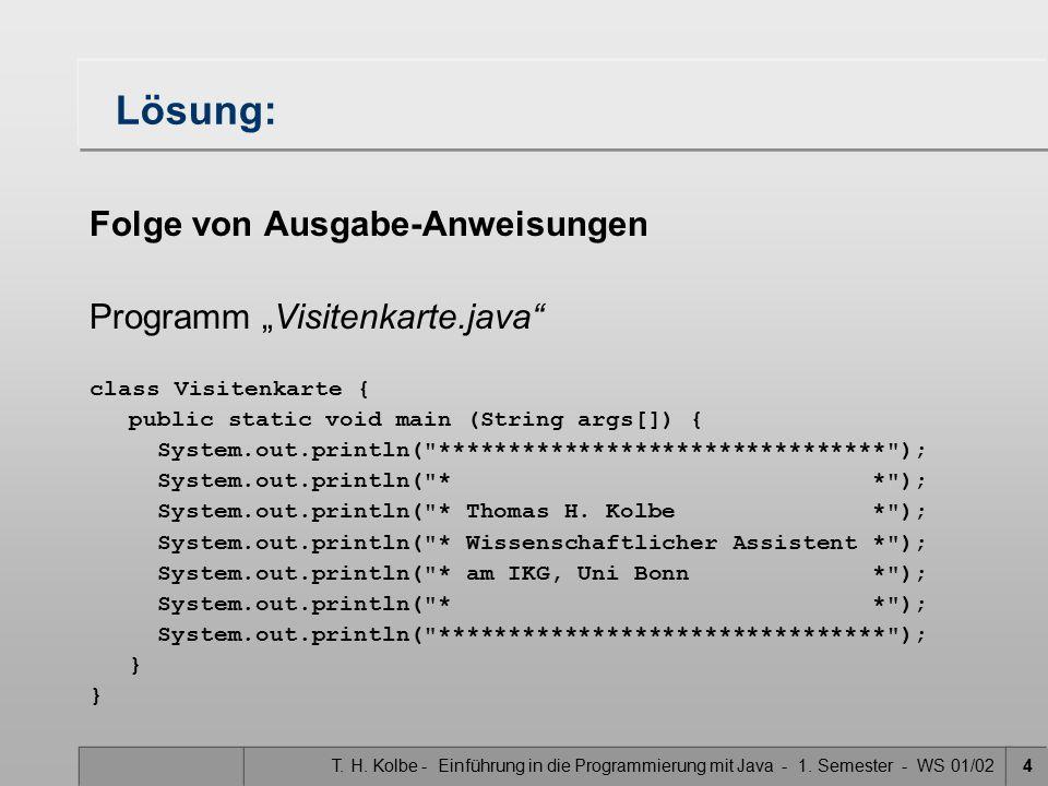 """Lösung: Folge von Ausgabe-Anweisungen Programm """"Visitenkarte.java"""