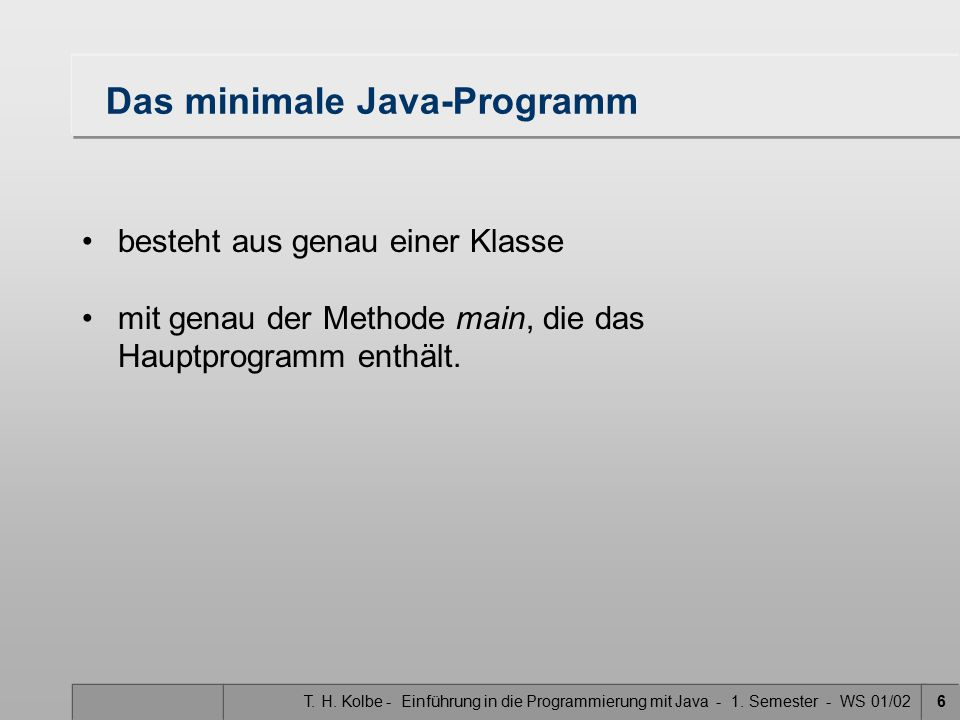 Das minimale Java-Programm