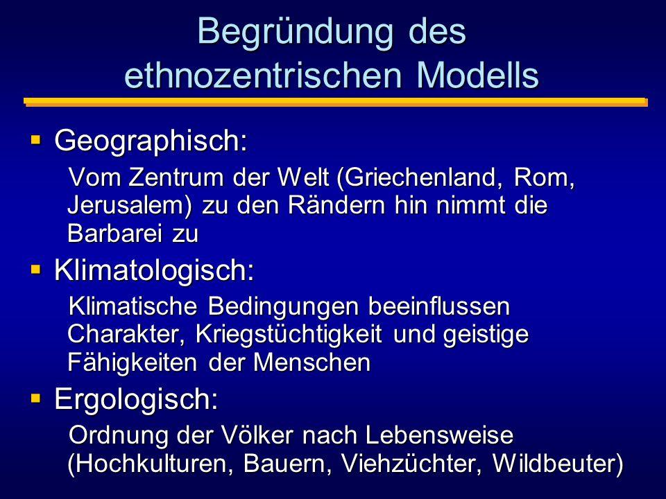 Begründung des ethnozentrischen Modells