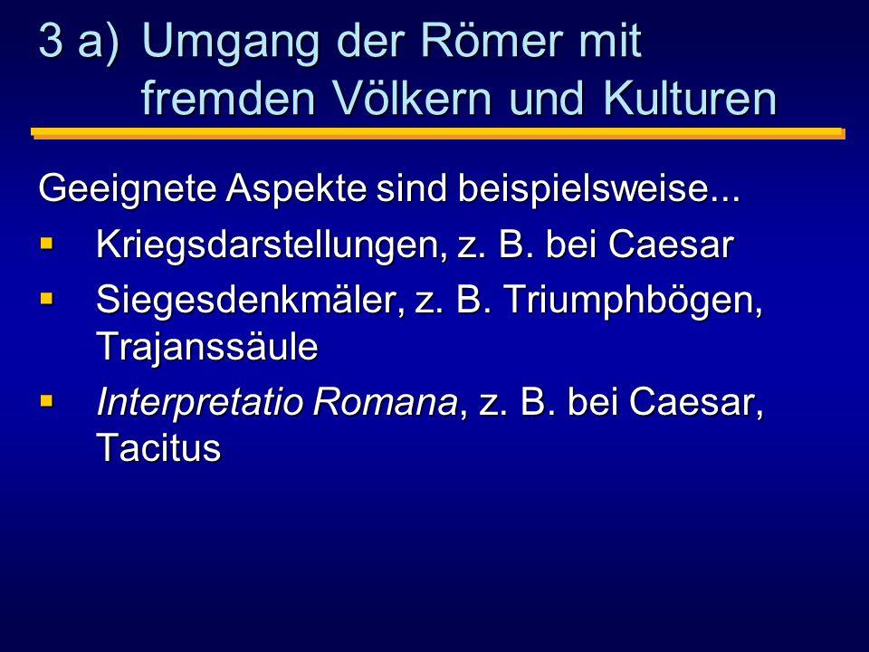3 a) Umgang der Römer mit fremden Völkern und Kulturen