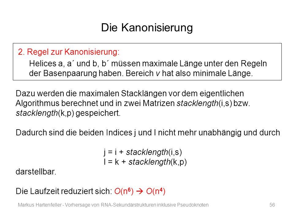 Die Kanonisierung 2. Regel zur Kanonisierung: