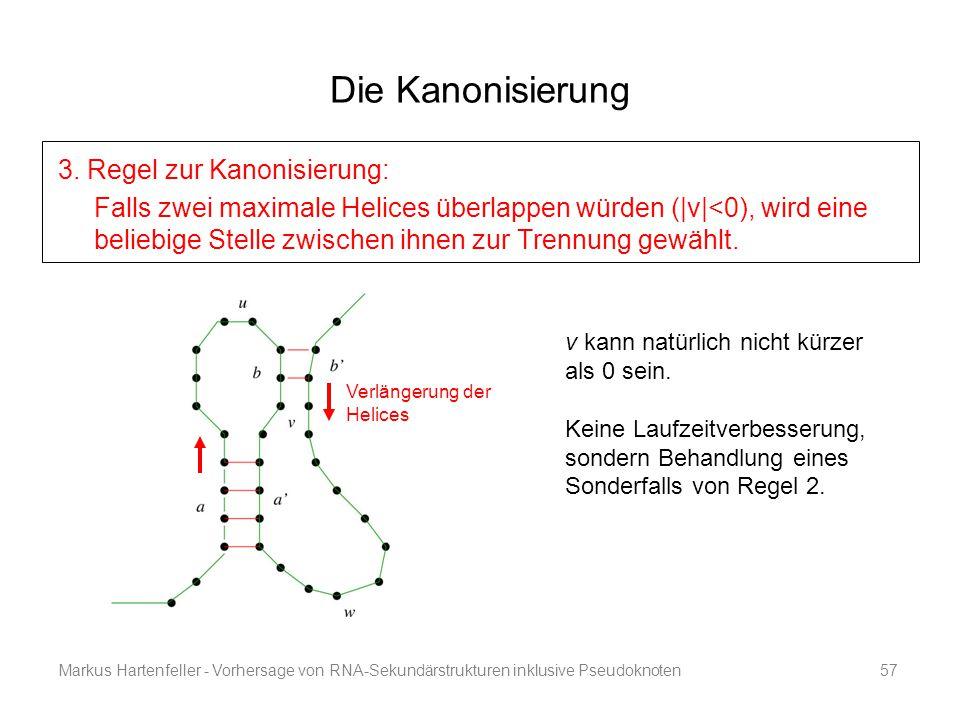 Die Kanonisierung 3. Regel zur Kanonisierung:
