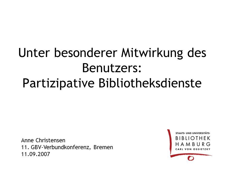 Unter besonderer Mitwirkung des Benutzers: Partizipative Bibliotheksdienste