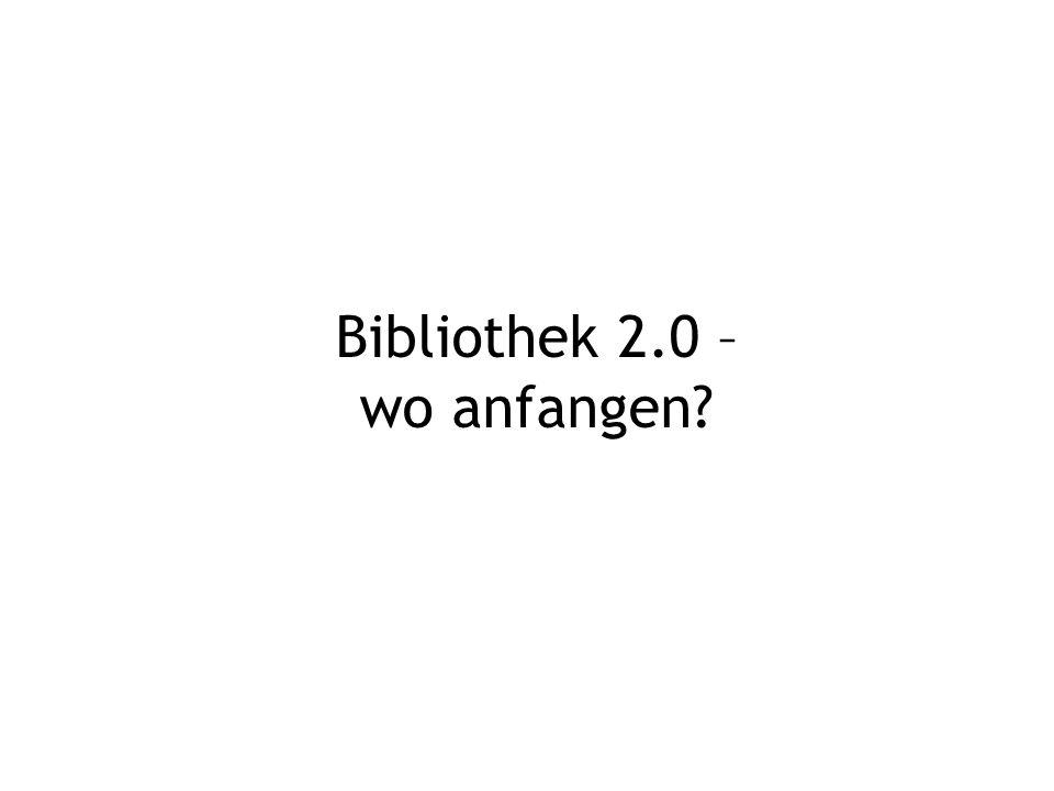 Bibliothek 2.0 – wo anfangen