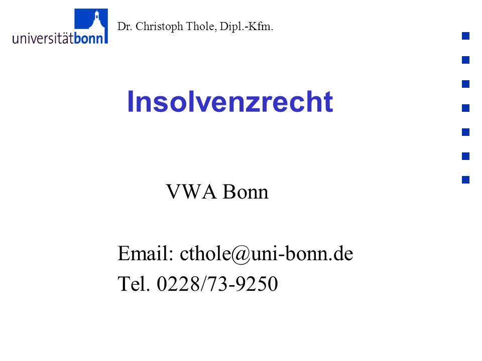 Insolvenzrecht VWA Bonn Email: cthole@uni-bonn.de Tel. 0228/73-9250