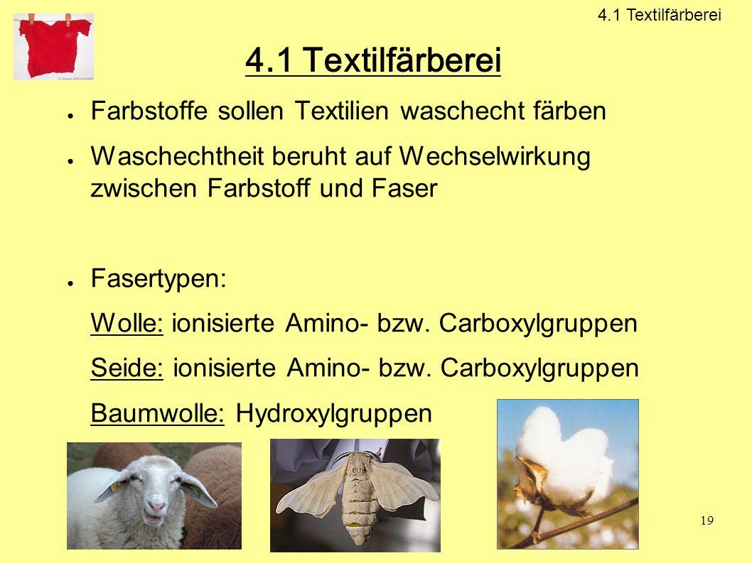 4.1 Textilfärberei Farbstoffe sollen Textilien waschecht färben