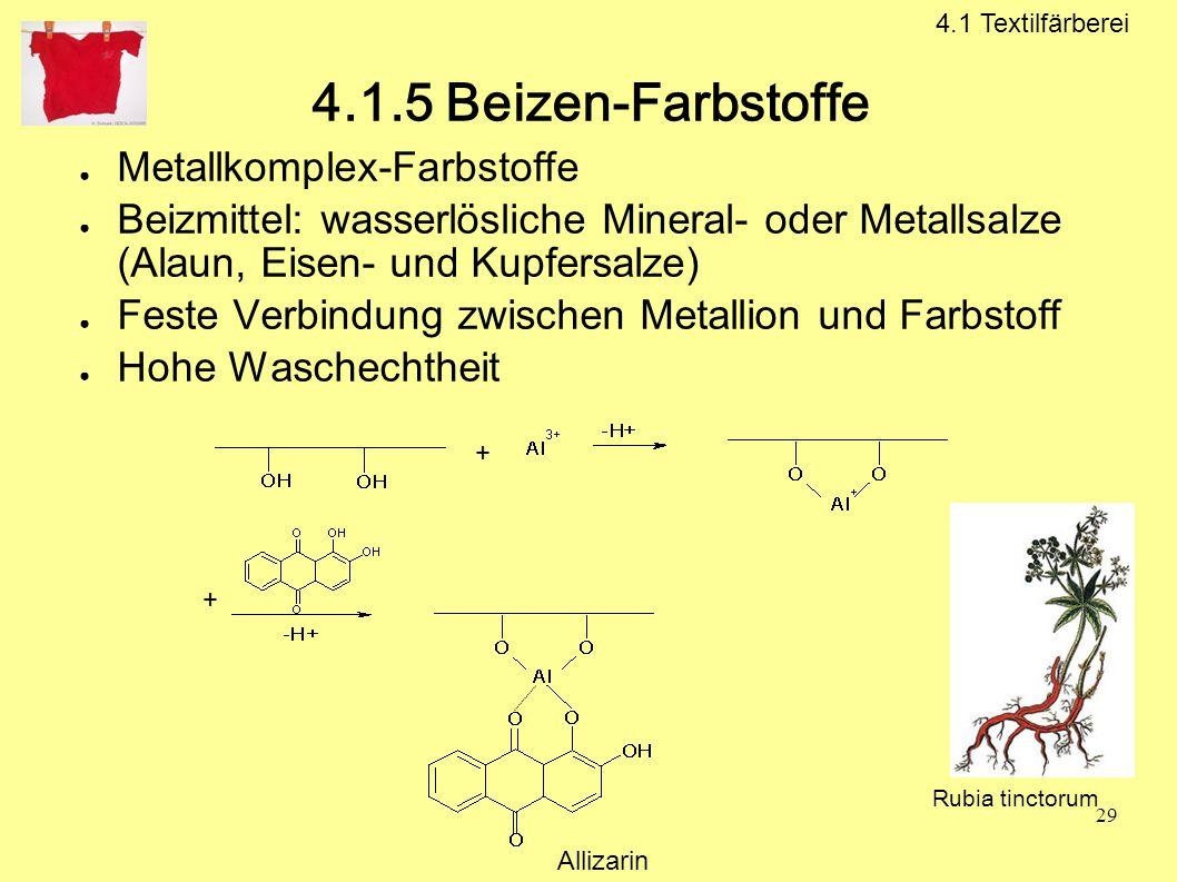 4.1.5 Beizen-Farbstoffe Metallkomplex-Farbstoffe
