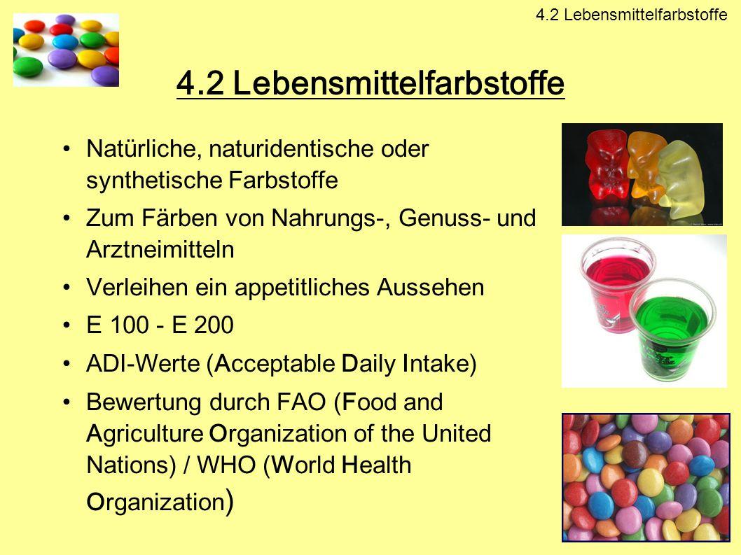 4.2 Lebensmittelfarbstoffe