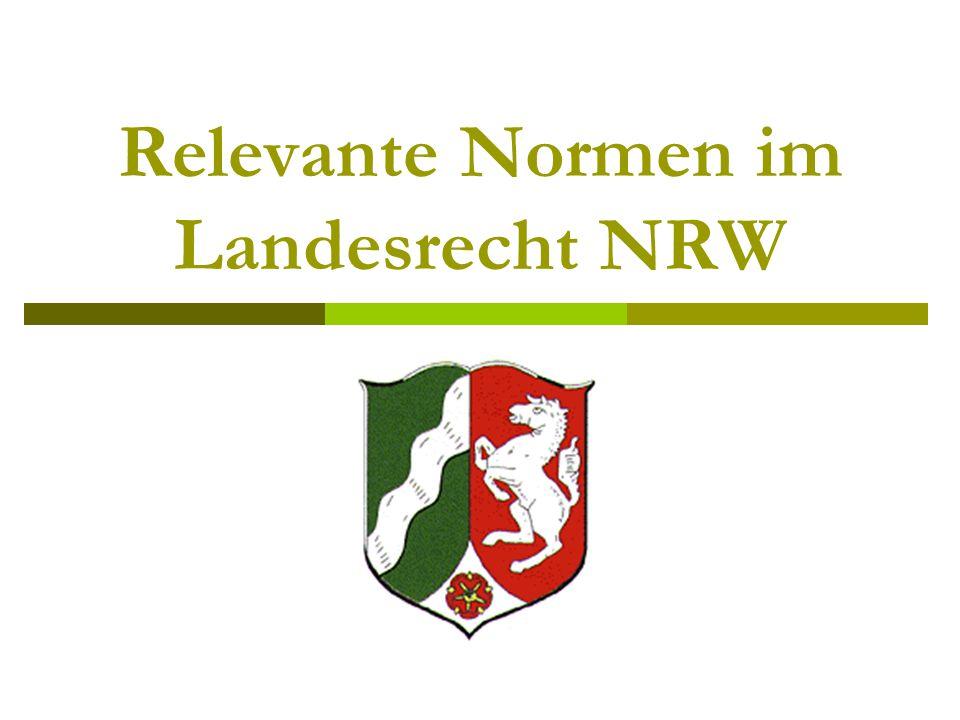 Relevante Normen im Landesrecht NRW