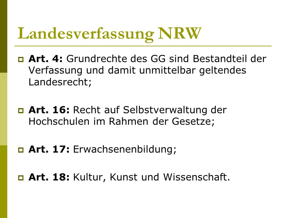 Landesverfassung NRW Art. 4: Grundrechte des GG sind Bestandteil der Verfassung und damit unmittelbar geltendes Landesrecht;