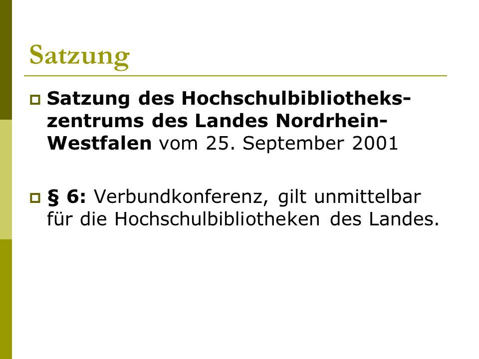 Satzung Satzung des Hochschulbibliotheks-zentrums des Landes Nordrhein-Westfalen vom 25. September 2001.